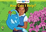 How Can I Help? Learn to Read, Social Studies (Learn to Read, Read to Learn: Social Studies)