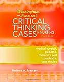 Winningham and Preusser's Critical Thinking Cases in Nursing 9780323053594