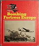 Bombing Fortress Europe, Wallace B. Black and Jean F. Blashfield, 0896865622