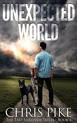 Unexpected World: The EMP Survivor Series Book 1 by [Pike, Chris]