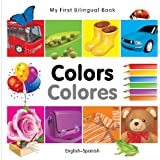 My First Bilingual Book - Colours (English-Spanish) (My First Bilingual Books)