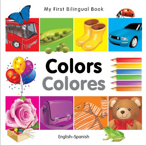 My First Bilingual Book–Colors (English–Spanish) (Spanish and English Edition)