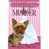 White Satin & Murder: Val Masters Wedding Planner Cozy Mystery Series Book 1