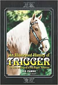 Amazon Com An Illustrated History Of Trigger The Lives