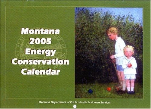 Montana 2005 Calendar - Montana 2005 Energy Conservation Calendar. Jennifer Li paintings of children.