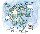 The Oyster Who Looked at the Sky, Darcy Dobell, 0889822506