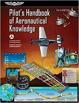 Buy Pilot's Handbook of Aeronautical Knowledge: FAA-H-8083-25B (FAA
