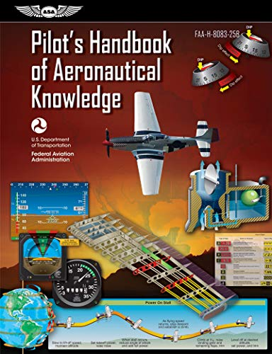 Pilot's Handbook of Aeronautical Knowledge: FAA-H-8083-25B (FAA Handbooks series) ()
