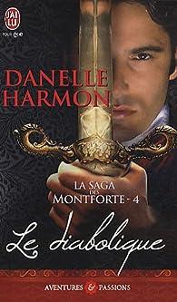 La saga des Montforte, Tome 4 : Le diabolique par Danelle Harmon