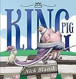 King Pig by Nick Bland (Jun 1 2013)