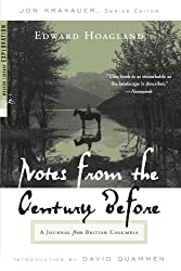 Notes from the Century Before: A Journal from British Columbia (Modern Library Exploration)