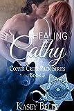 Healing Cathy (Copper Creek Pack Book 3)