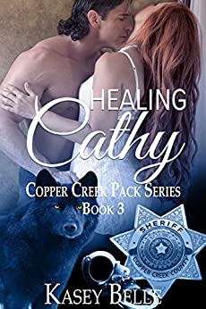 Healing Cathy (Copper Creek Pack Book 3) by [Belle, Kasey]