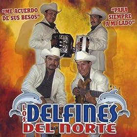 Amazon.com: Me Acuerdo De Sus Besos: Los Delfines Del Norte: MP3