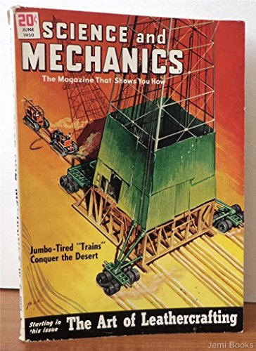 Science and Mechanics Magazine June 1950: Glass Formulas for the Home Craftsman, The Art of Leather Crafting (20 pages), Build a Livery Scooter Boat, Build a Phone Oscillator Wireless Broadcaster, Build a Toy Gun for Rubber Bandits, Fun with Fancy Hooked ()
