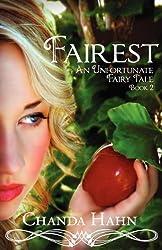 Fairest: An Unfortunate Fairy Tale Book 2 by Hahn, Chanda (2012)