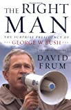 The Right Man, David Frum, 0375509038