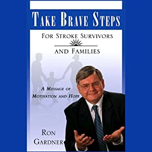 Take Brave Steps For Stroke Survivors and Families Audiobook