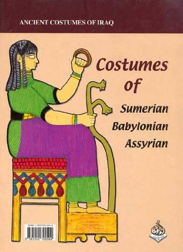 Ancient Costumes of Iraq: Costumes of Sumerian Babylonian Assyrian (Assyria Costume)