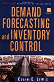 Demand Forecasting and Inventory Control : A Computer Aided Learning Approach, Lewis, Colin D., 0471253383