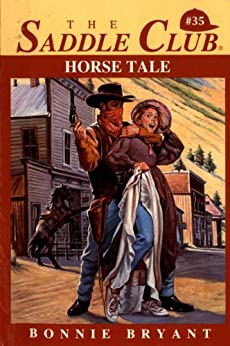 Horse Tale (Saddle Club series Book 35) by [Bryant, Bonnie]