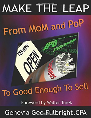 Read Online Make the Leap: From Mom & Pop to Good Enough to Sell pdf epub