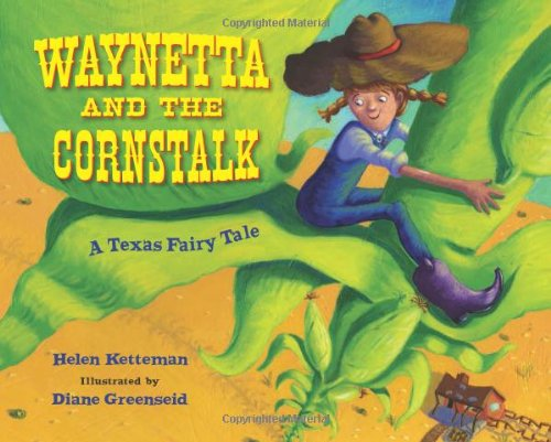 Waynetta and the Cornstalk: A Texas Fairy Tale [Helen Ketteman] (Tapa Blanda)