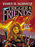 Trigger and Friends (The Complete Federation of the Hub Book 2)