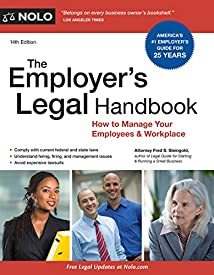 Employer's Legal Handbook, The: How to Manage Your Employees & Workplace