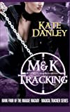 M&K Tracking (Maggie MacKay: Magical Tracker) (Volume 4)