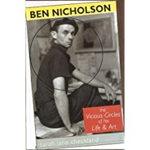 Ben Nicholson: The Vicious Circles of His Life and Art by Sarah Jane Checkland (2001-03-01)