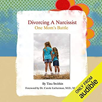 Amazon com: Divorcing a Narcissist: One Mom's Battle