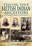 Tracing Your British Indian Ancestors, Emma Jolly, 1848845731