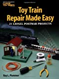 war made easy - Toy Train Repair Made Easy: 21 Lionel Postwar Projects