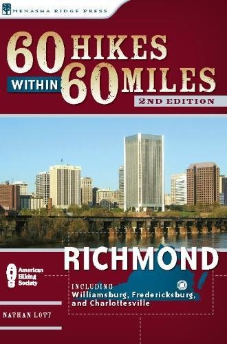 Download 60 Hikes Within 60 Miles: Richmond: Including Petersburg, Williamsburg, and Fredericksburg ebook