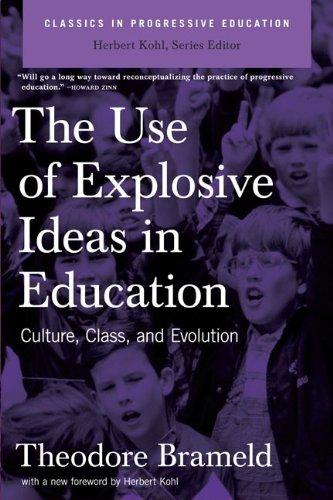 Use of Explosive Ideas in Education: Culture, Class, and Evolution (Classics in Progressive Education) pdf