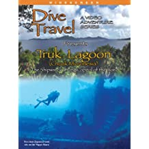 Dive Travel - Truk Lagoon: The Shipwreck Diving Capitol of the World
