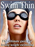 img - for Swim Thin - The Ultimate Guide For Losing Weight Swimming book / textbook / text book