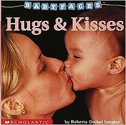 Hugs kisses babyfaces roberta grobel intrater 9780439420037 hugs kisses babyfaces roberta grobel intrater 9780439420037 amazon books thecheapjerseys Choice Image