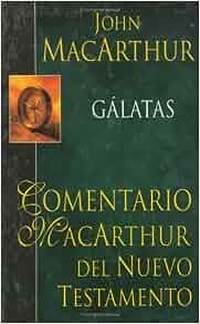 Gálatas-H: MacArthur NT Commentary: Galatians (Comentario
