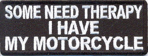 Some Need Therapy I Have My Embroidered Motorcycle FUN MC Biker Patch PAT-1688 by heygidday   B007WMY1FE