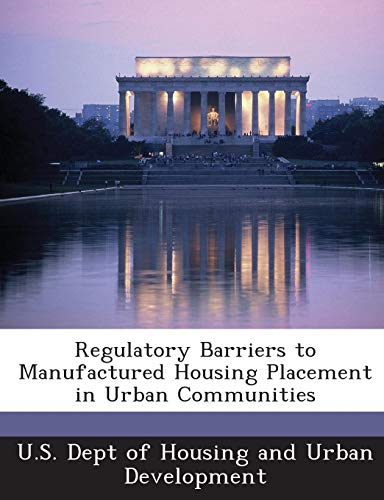 Regulatory Barriers to Manufactured Housing Placement in Urban Communities