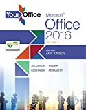 Your Office: Microsoft Office 2016 Volume 1 (Your Office for Office 2016 Series)
