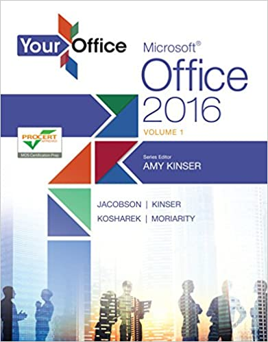 Amazon your office microsoft office 2016 volume 1 your amazon your office microsoft office 2016 volume 1 your office for office 2016 series ebook amy s kinser kristyn jacobson eric kinser fandeluxe Images