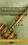 Paralegal Career: What No One Will Tell You About Paralegal Studies