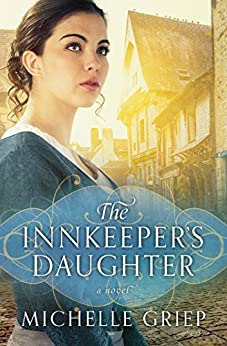 The Innkeeper's Daughter by [Griep, Michelle]