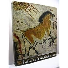 La Peinture Préhistorique - Lascaux ou la Naissance de l'Art