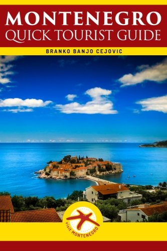 Montenegro: Quick Tourist Guide (Visit Montenegro) (Volume 3)