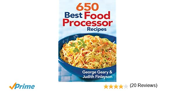 650 best food processor recipes george geary judith finlayson 650 best food processor recipes george geary judith finlayson 9780778802501 books amazon forumfinder Choice Image