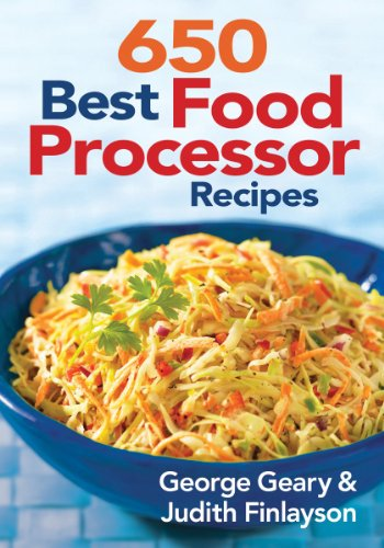 650 Best Food Processor Recipes by George Geary, Judith Finlayson